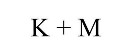 K + M