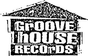 GROOVE HOUSE RECORDS