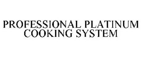 PROFESSIONAL PLATINUM COOKING SYSTEM