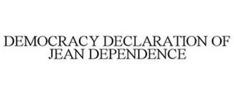 DEMOCRACY DECLARATION OF JEAN DEPENDENCE