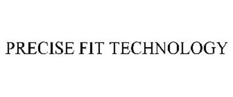 PRECISE FIT TECHNOLOGY