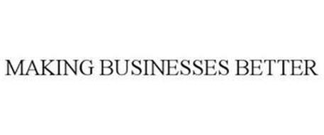MAKING BUSINESSES BETTER