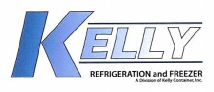 KELLY REFRIGERATION AND FREEZER A DIVISION OF KELLY CONTAINER, INC.