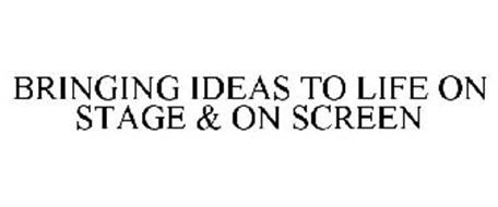 BRINGING IDEAS TO LIFE ON STAGE & ON SCREEN