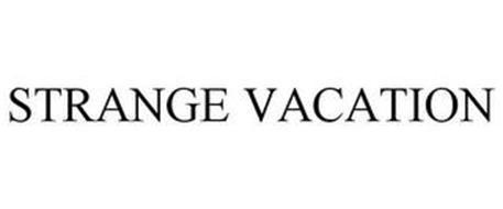 STRANGE VACATION