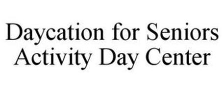 DAYCATION FOR SENIORS ACTIVITY DAY CENTER