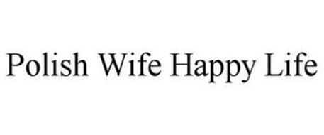 POLISH WIFE HAPPY LIFE