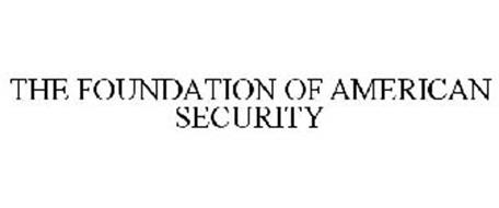 THE FOUNDATION OF AMERICAN SECURITY