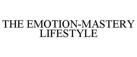 THE EMOTION-MASTERY LIFESTYLE