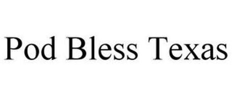 POD BLESS TEXAS