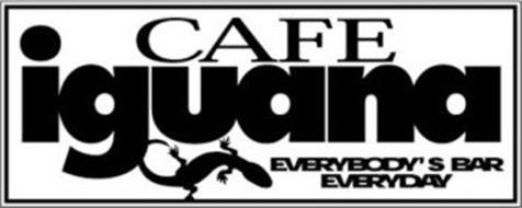 CAFE IGUANA EVERYBODY'S BAR EVERYDAY