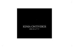 KENIA ONTIVEROS BEAUTY