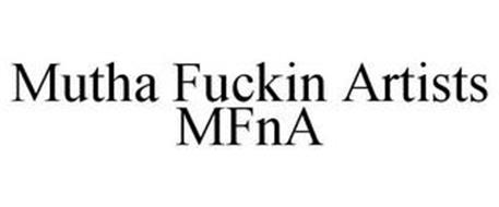 MUTHA FUCKIN ARTISTS MFNA