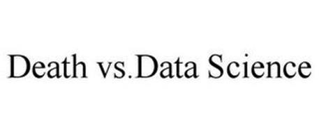 DEATH VS.DATA SCIENCE