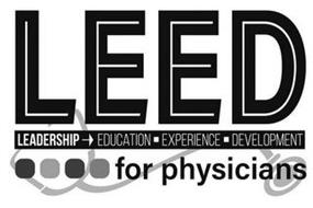 LEED LEADERSHIP EDUCATION EXPERIENCE DEVELOPMENT FOR PHYSICIANS
