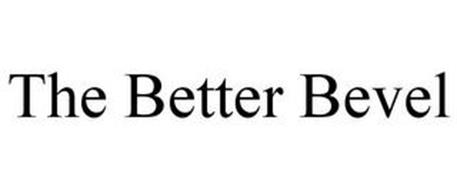 THE BETTER BEVEL