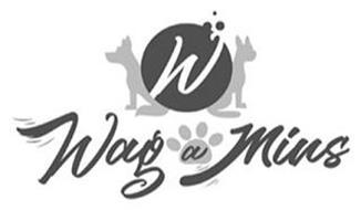 W WAG A MINS