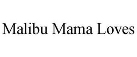 MALIBU MAMA LOVES