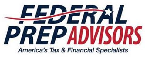 FEDERAL PREP ADVISORS AMERICA'S TAX & FINANCIAL SPECIALISTS