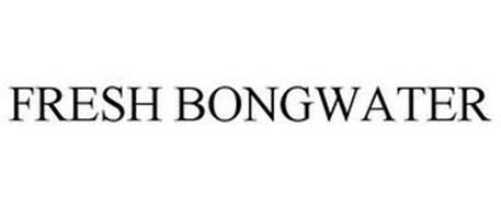FRESH BONGWATER