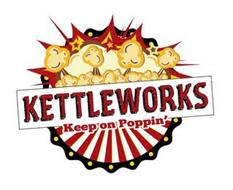 KETTLEWORKS KEEP ON POPPIN'
