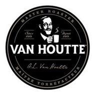 MASTER ROASTER, SINCE 1919, DEPUIS 1919,  VAN HOUTTE, A.L. VAN HOUTTE, MAITRE TORREFACTEUR