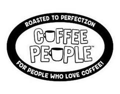 ROASTED TO PERFECTION FOR PEOPLE WHO LOVE COFFEE COFFEE PEOPLE