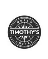 TIMOTHY'S WORLD COFFEE