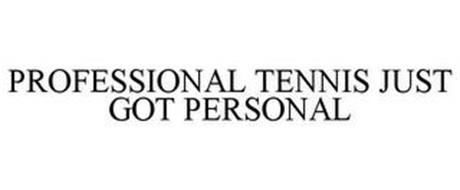 PROFESSIONAL TENNIS JUST GOT PERSONAL