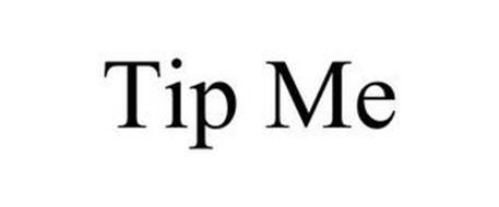 TIP ME