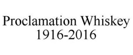 PROCLAMATION WHISKEY 1916-2016