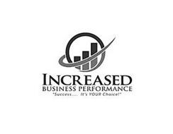 "INCREASED BUSINESS PERFORMANCE ""SUCCESS... IT'S YOUR CHOICE!"""