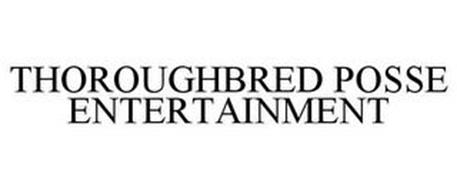 THOROUGHBRED POSSE ENTERTAINMENT