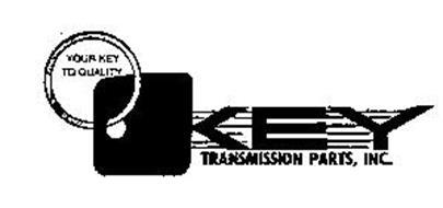 KEY TRANSMISSION PARTS, INC. YOUR KEY TO QUALITY