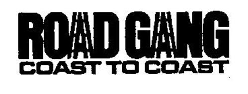 ROAD GANG COAST TO COAST