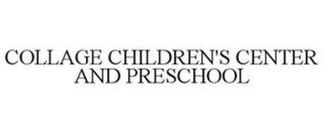 COLLAGE CHILDREN'S CENTER AND PRESCHOOL