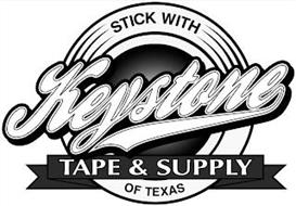 STICK WITH KEYSTONE TAPE & SUPPLY OF TEXAS