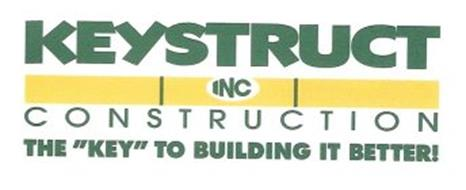 "KEYSTRUCT CONSTRUCTION INC THE ""KEY"" TO BUILDING IT BETTER!"