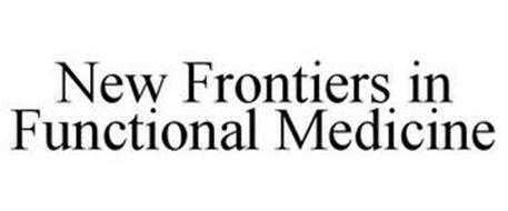 NEW FRONTIERS IN FUNCTIONAL MEDICINE