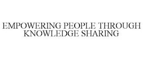 EMPOWERING PEOPLE THROUGH KNOWLEDGE SHARING