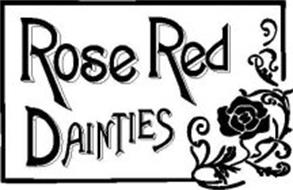 ROSE RED DAINTIES