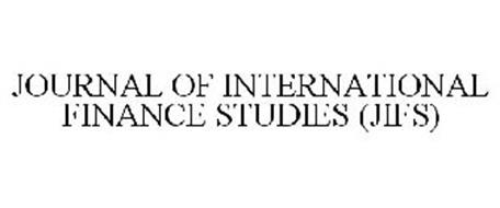 JOURNAL OF INTERNATIONAL FINANCE STUDIES (JIFS)
