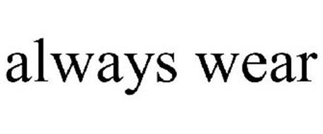 ALWAYS WEAR