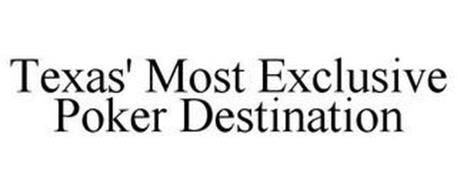 TEXAS' MOST EXCLUSIVE POKER DESTINATION