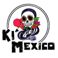 KI MEXICO