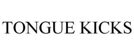 TONGUE KICKS