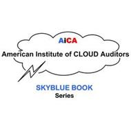 AICA AMERICAN INSTITUTE OF CLOUD AUDITORS SKYBLUE BOOK SERIES