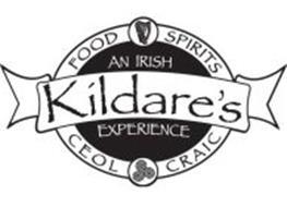 KILDARE'S AN IRISH EXPERIENCE FOOD SPIRITS CEOL CRAIC