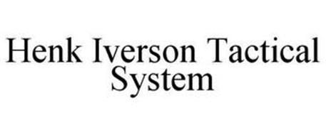HENK IVERSON TACTICAL SYSTEM