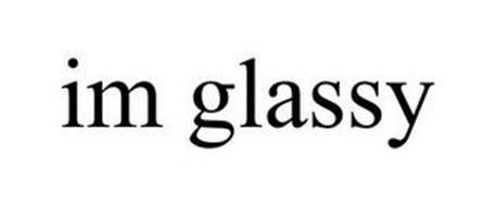 IM GLASSY